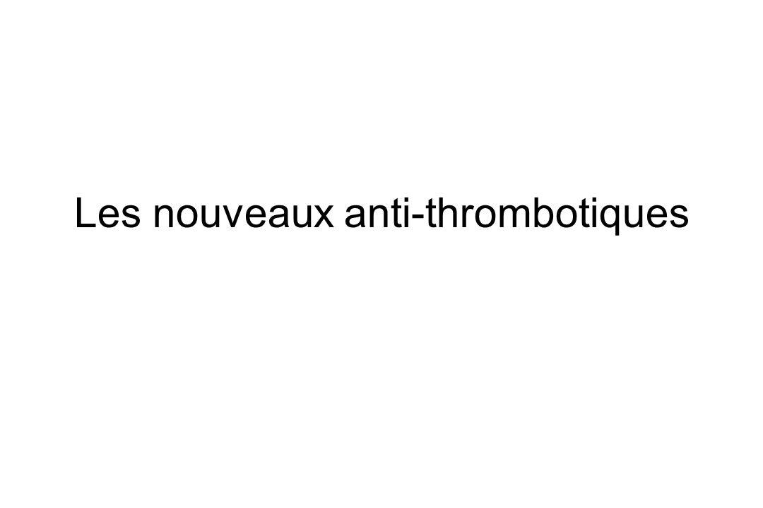 Les nouveaux anti-thrombotiques
