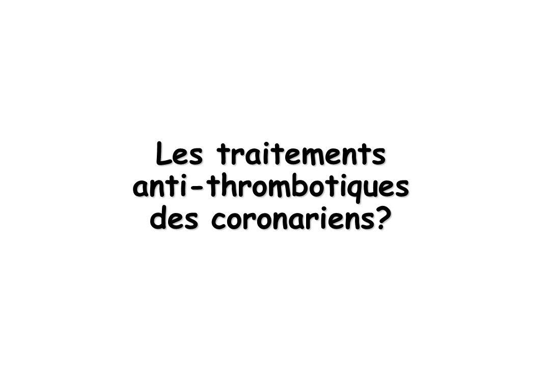 Les traitements anti-thrombotiques des coronariens