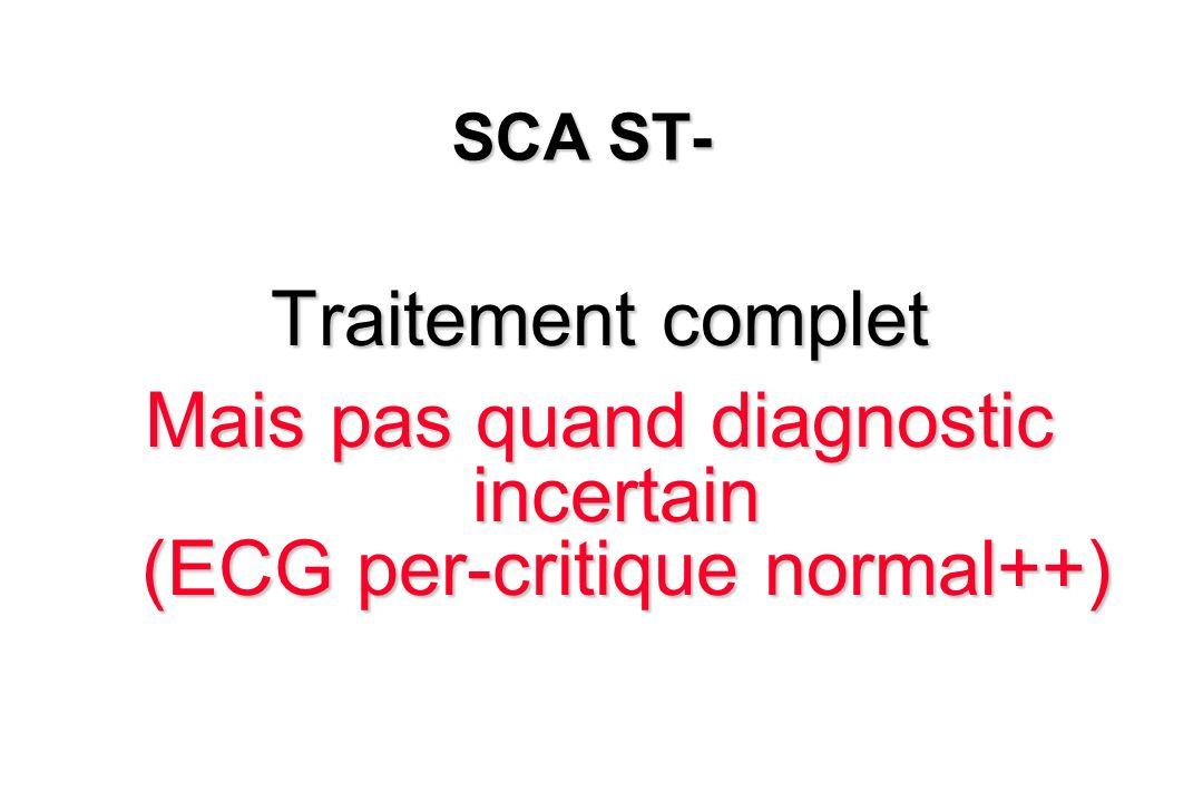 Mais pas quand diagnostic incertain (ECG per-critique normal++)