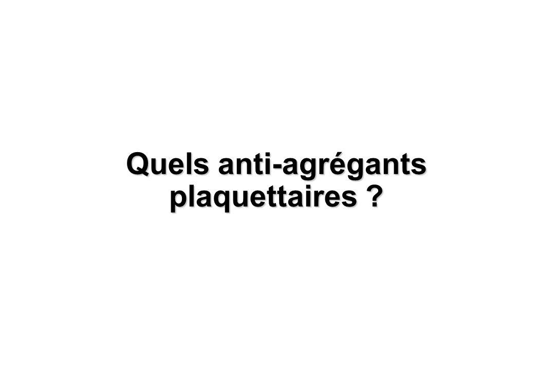 Quels anti-agrégants plaquettaires