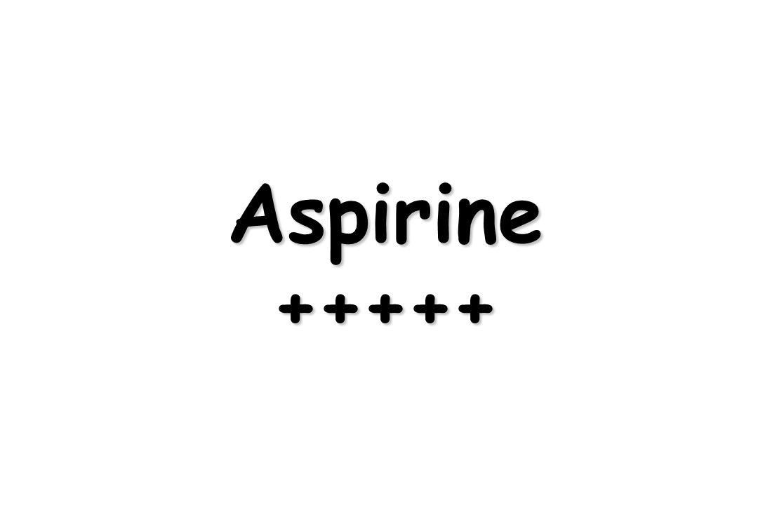 Aspirine +++++