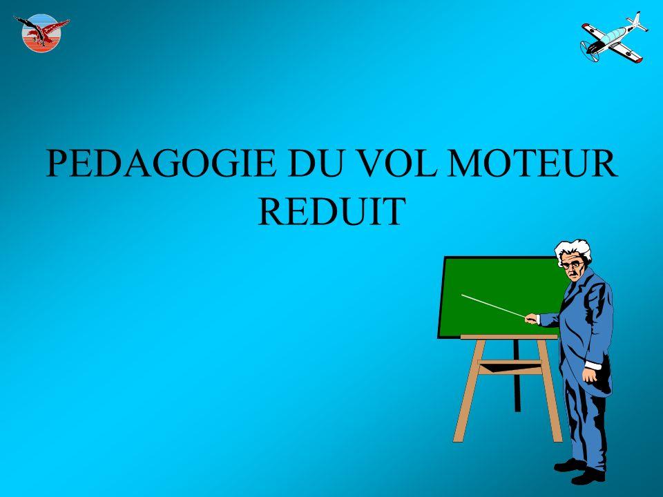 PEDAGOGIE DU VOL MOTEUR REDUIT