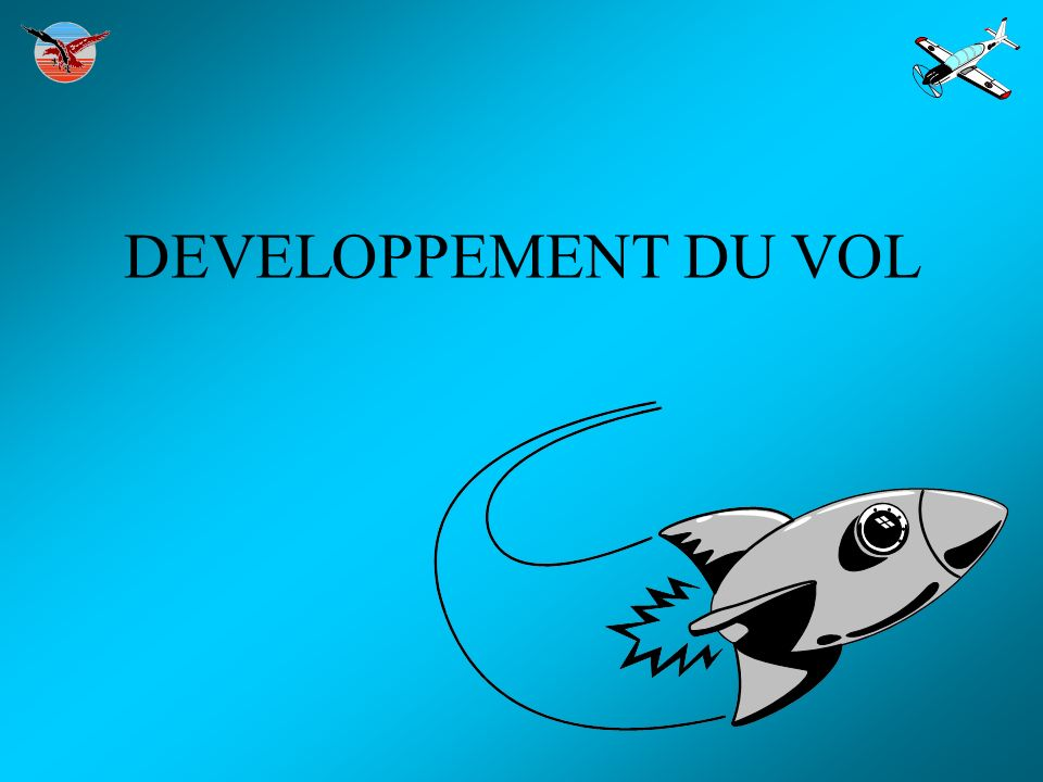 DEVELOPPEMENT DU VOL