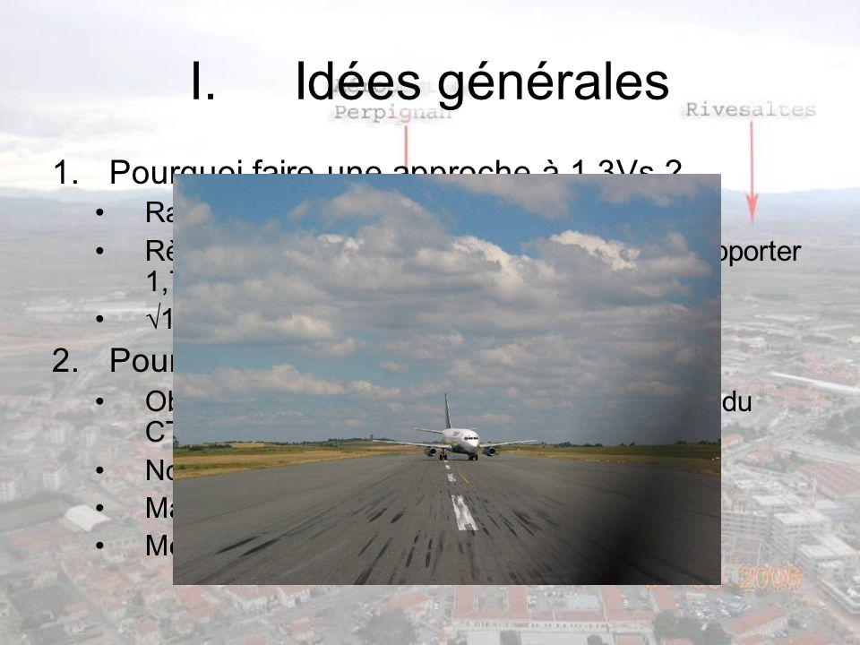 Idées générales Pourquoi faire une approche à 1,3Vs