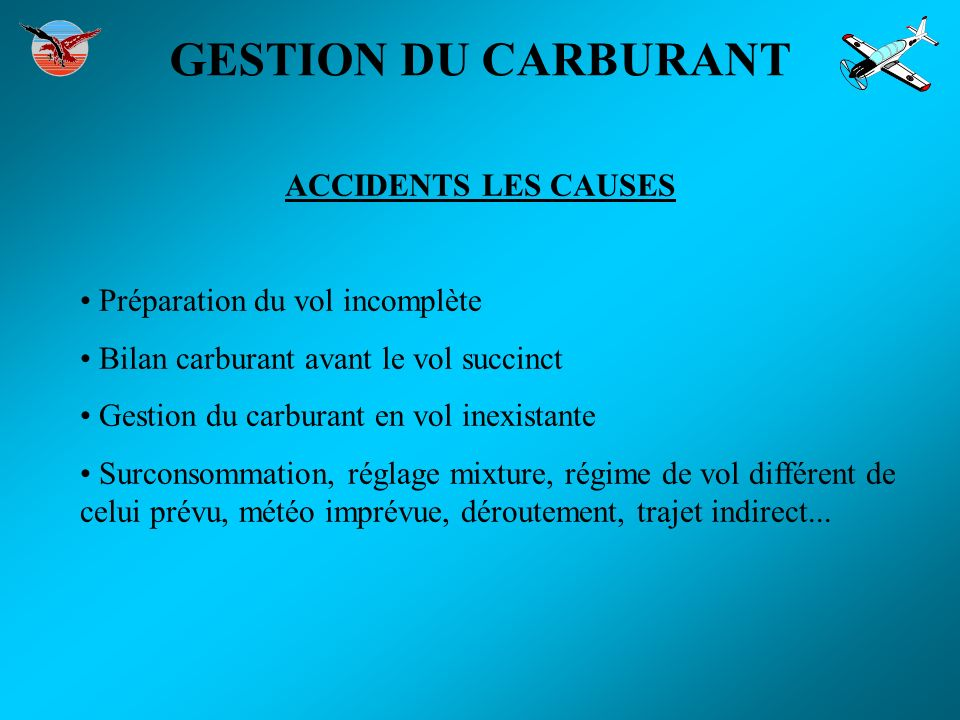 GESTION DU CARBURANT ACCIDENTS LES CAUSES