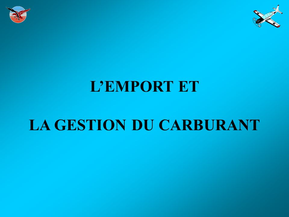LA GESTION DU CARBURANT