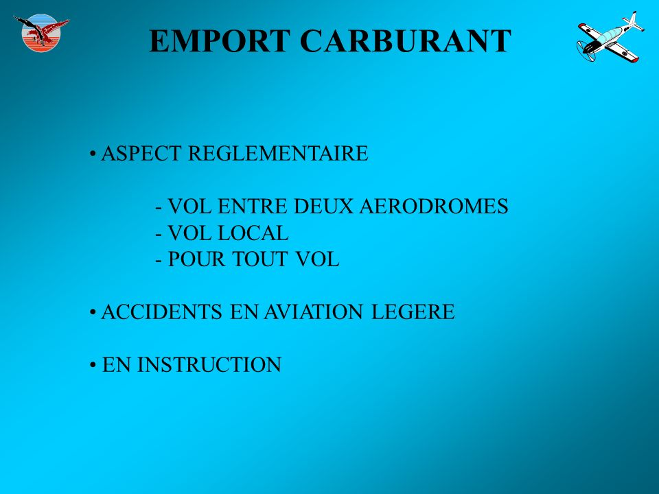 EMPORT CARBURANT ASPECT REGLEMENTAIRE VOL ENTRE DEUX AERODROMES