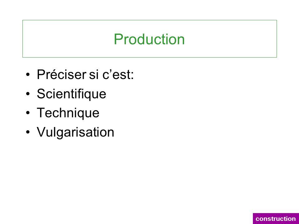 Production Préciser si c'est: Scientifique Technique Vulgarisation