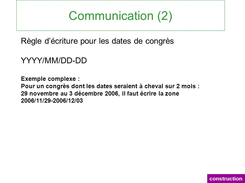 Communication (2) Règle d'écriture pour les dates de congrès