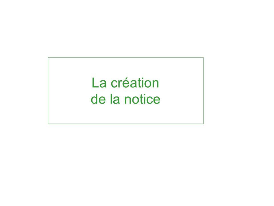 La création de la notice