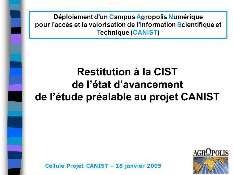 Déploiement d un Campus Agropolis Numérique pour l accès et la valorisation de l Information Scientifique et Technique (CANIST)
