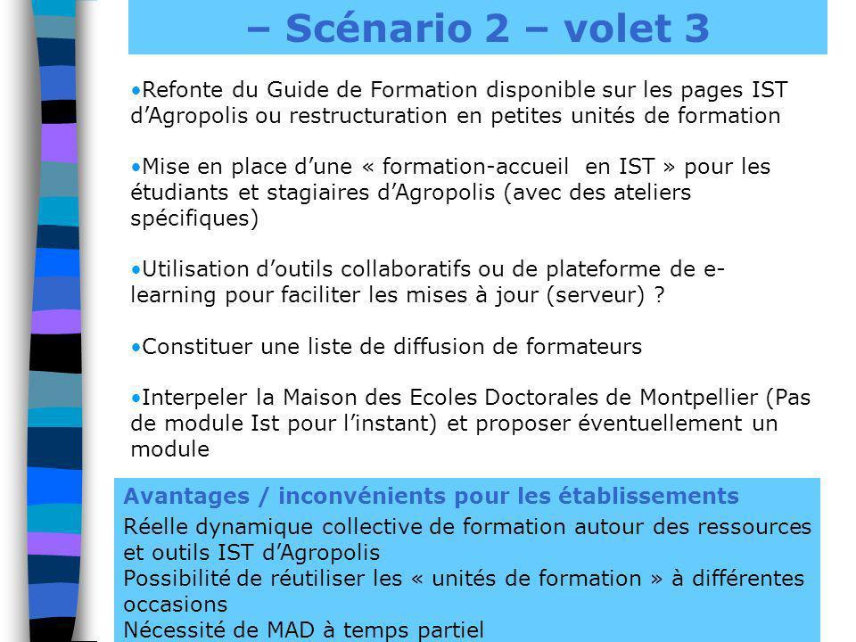 – Scénario 2 – volet 3 Refonte du Guide de Formation disponible sur les pages IST d'Agropolis ou restructuration en petites unités de formation.