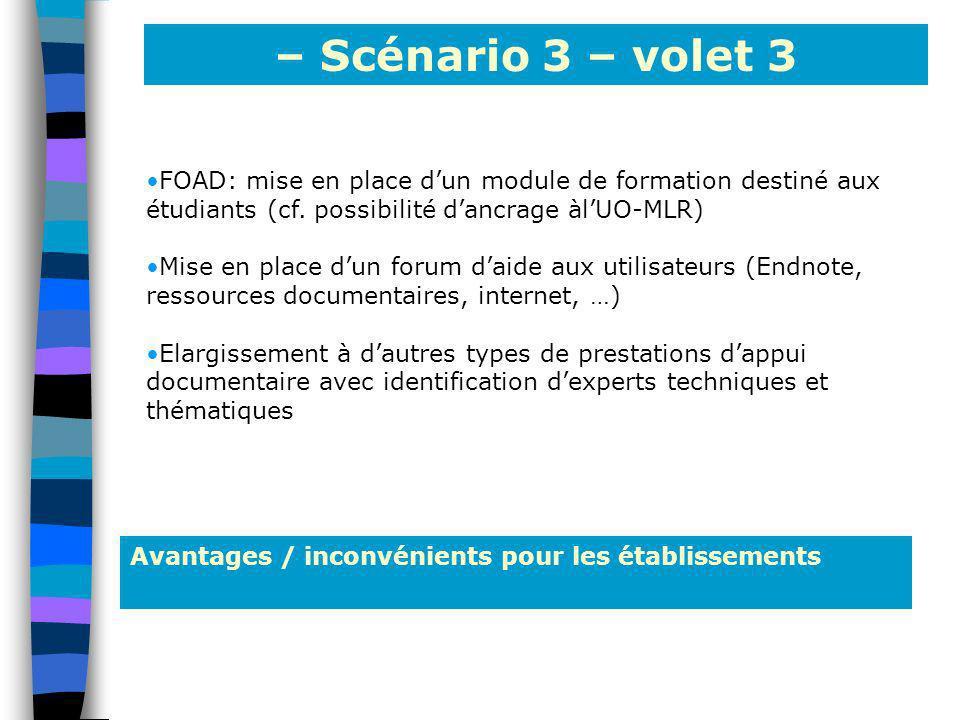 – Scénario 3 – volet 3 FOAD: mise en place d'un module de formation destiné aux étudiants (cf. possibilité d'ancrage àl'UO-MLR)