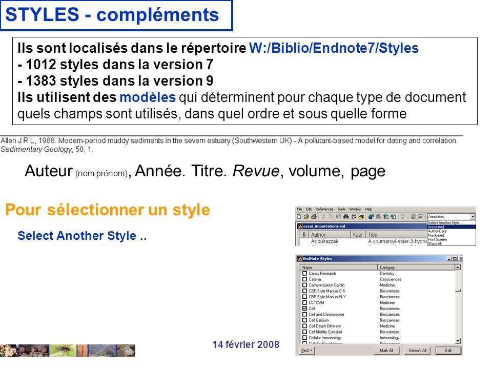STYLES - compléments Ils sont localisés dans le répertoire W:/Biblio/Endnote7/Styles - 1012 styles dans la version 7.