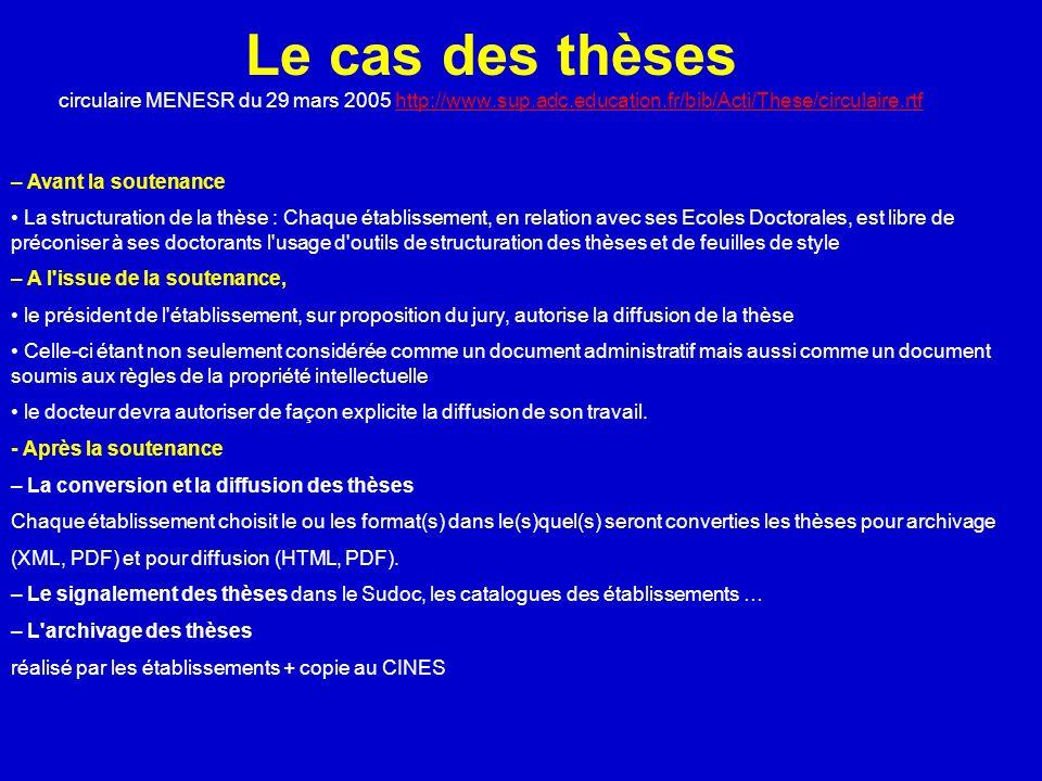 Le cas des thèses circulaire MENESR du 29 mars 2005 http://www. sup