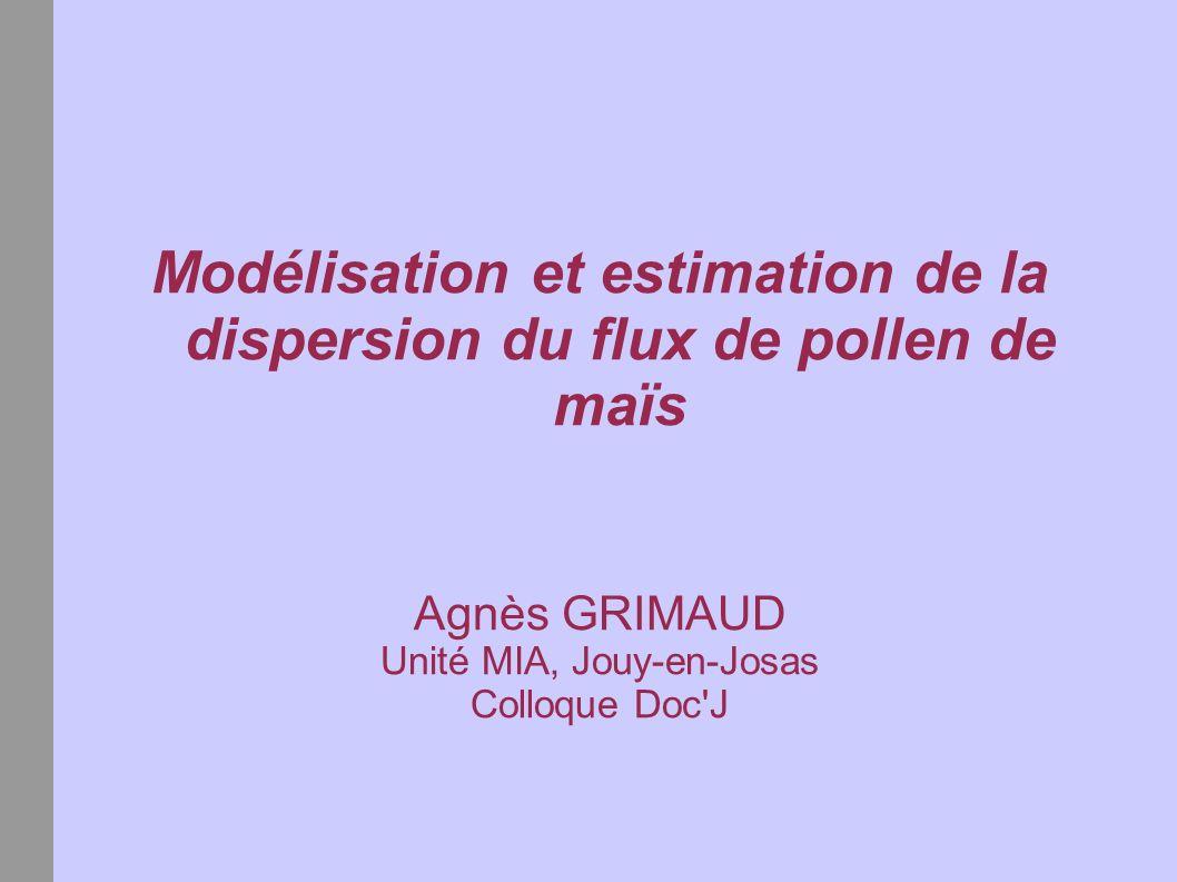 Modélisation et estimation de la dispersion du flux de pollen de maïs