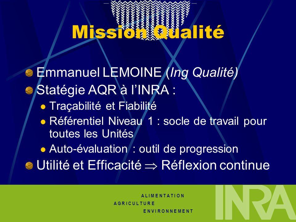 Mission Qualité Emmanuel LEMOINE (Ing Qualité) Statégie AQR à l'INRA :