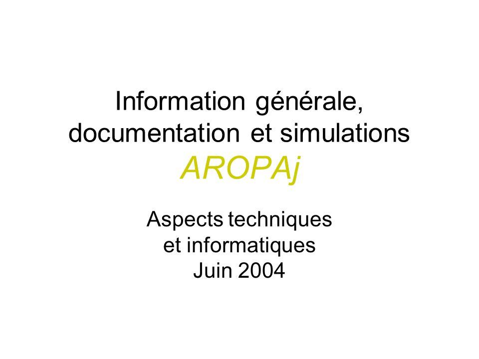 Information générale, documentation et simulations AROPAj