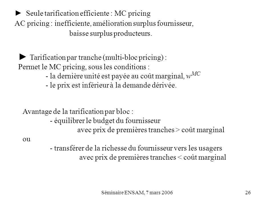 ► Tarification par tranche (multi-bloc pricing) :
