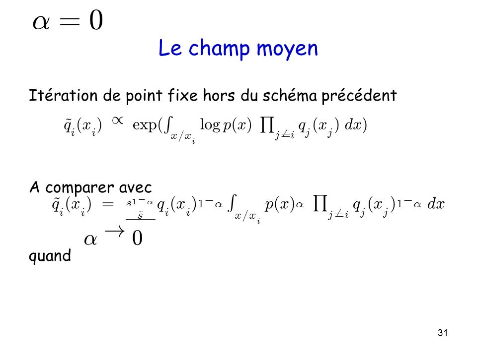 ® = ® ! Le champ moyen ~ q ( x ) = R p Q d