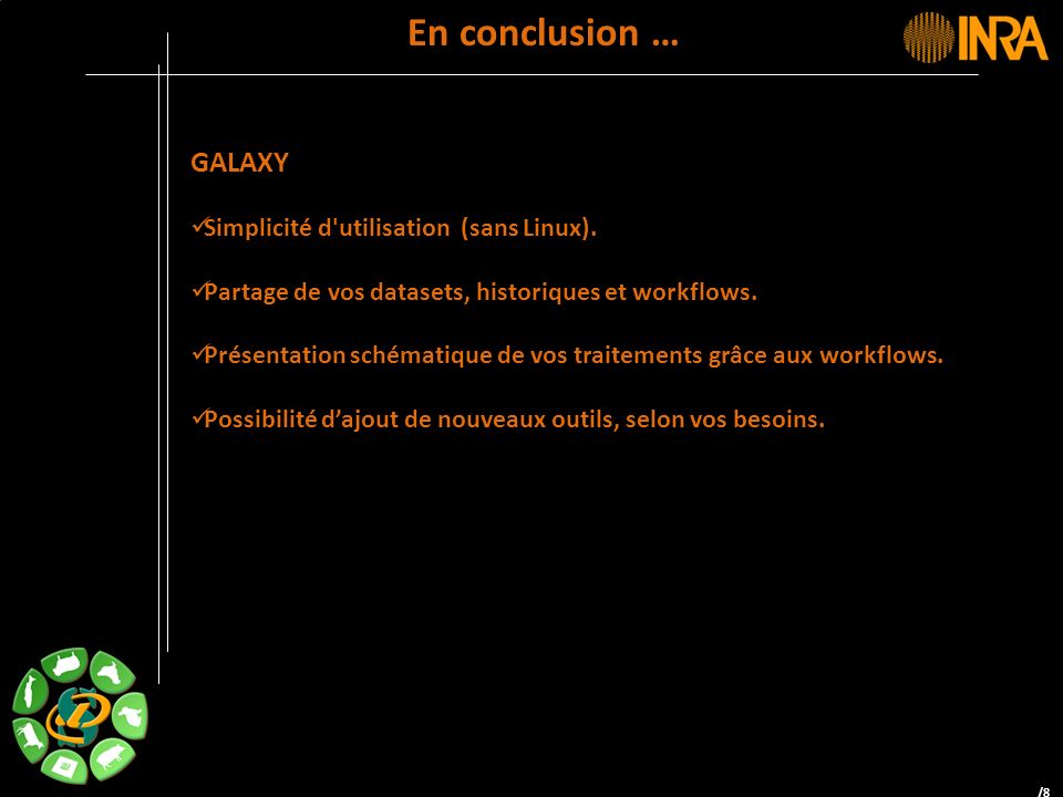 En conclusion … GALAXY Simplicité d utilisation (sans Linux).