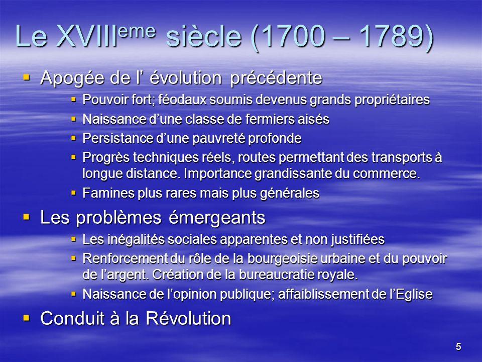 Le XVIIIeme siècle (1700 – 1789) Apogée de l' évolution précédente