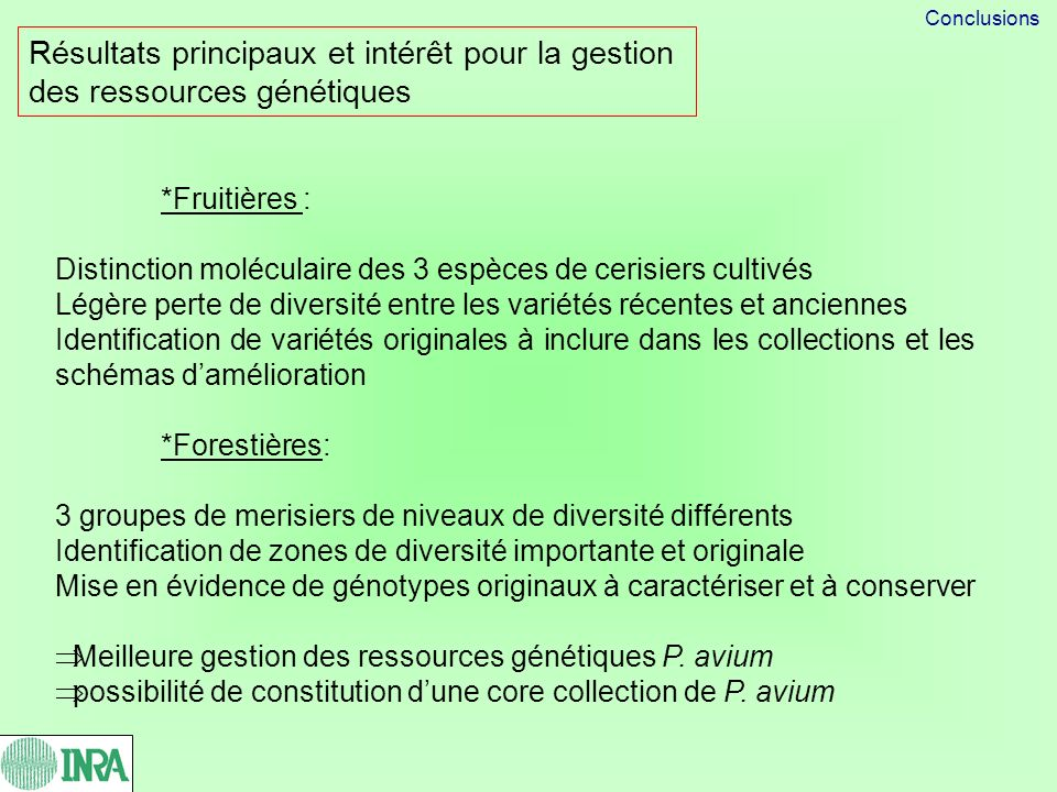 Conclusions Résultats principaux et intérêt pour la gestion des ressources génétiques. *Fruitières :
