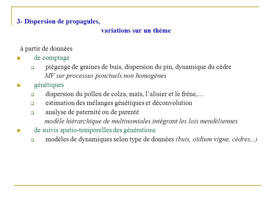 3- Dispersion de propagules,