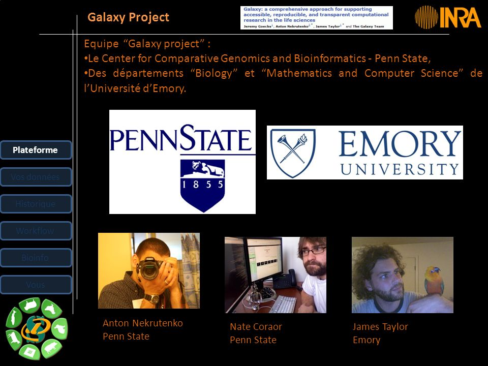 Galaxy Project Equipe Galaxy project :