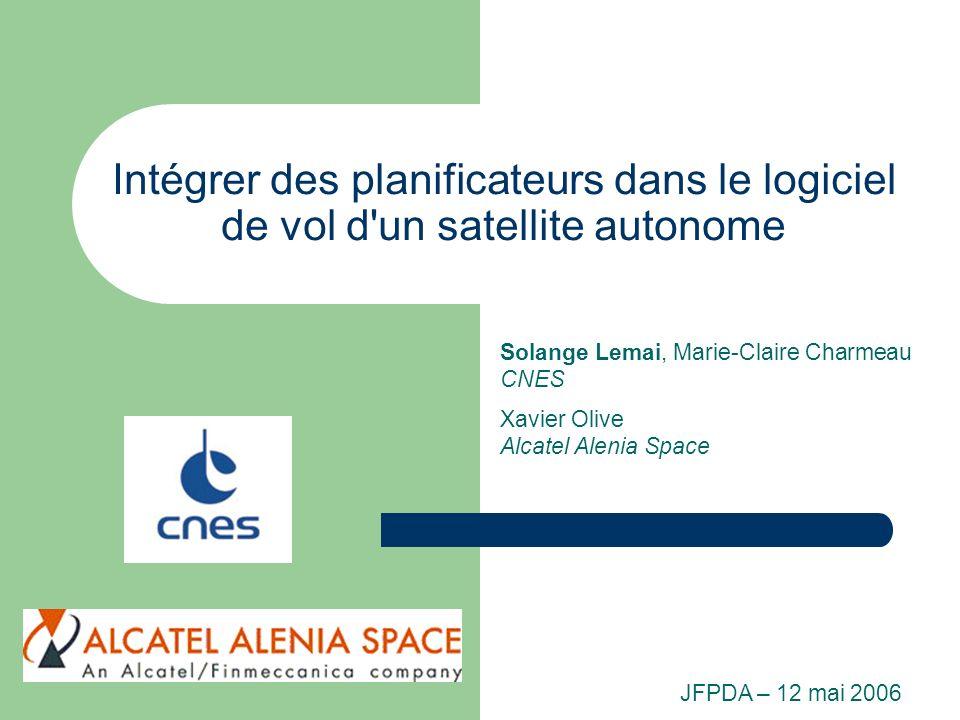Intégrer des planificateurs dans le logiciel de vol d un satellite autonome