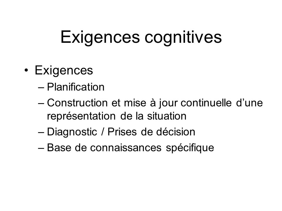 Exigences cognitives Exigences Planification