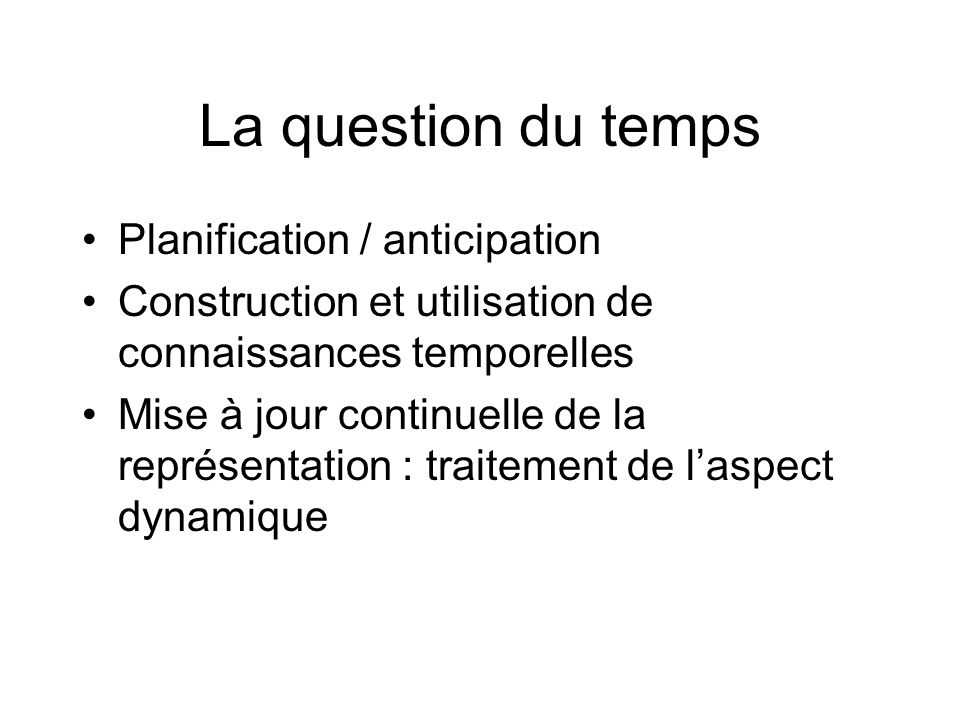 La question du temps Planification / anticipation
