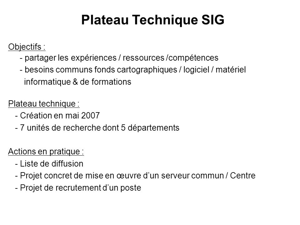 Plateau Technique SIG Objectifs :