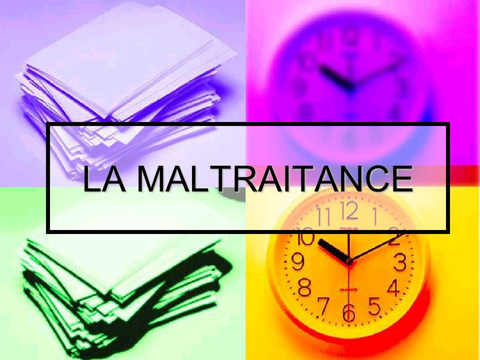LA MALTRAITANCE