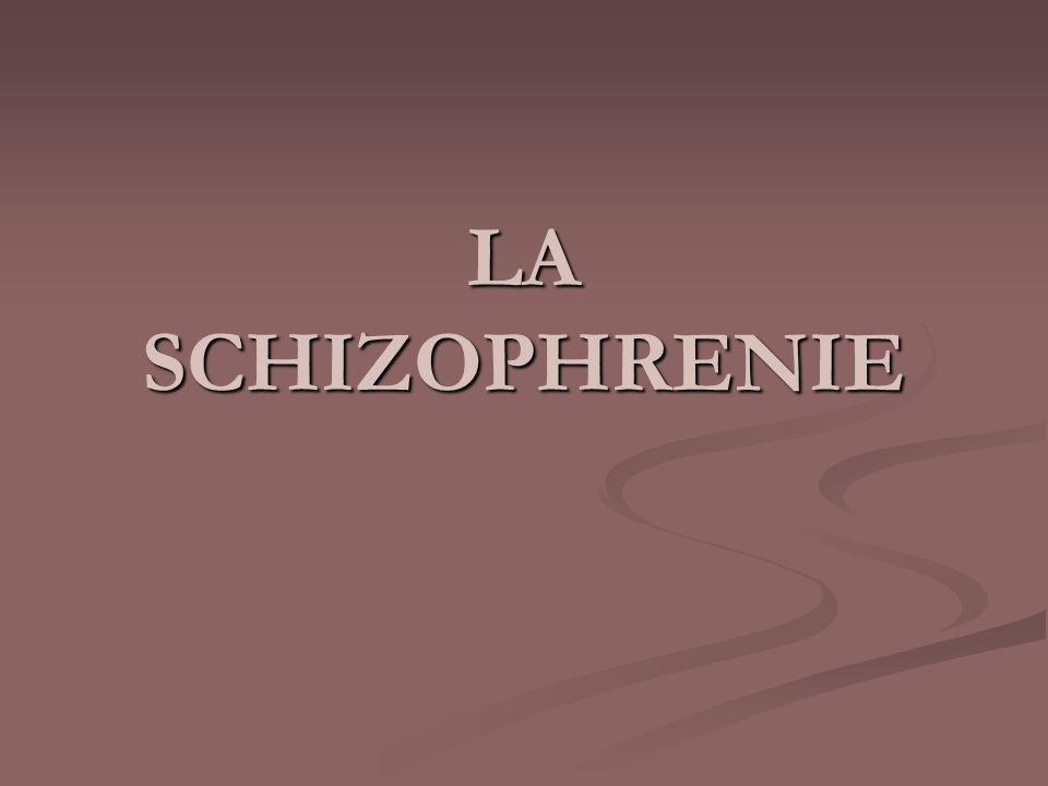 LA SCHIZOPHRENIE