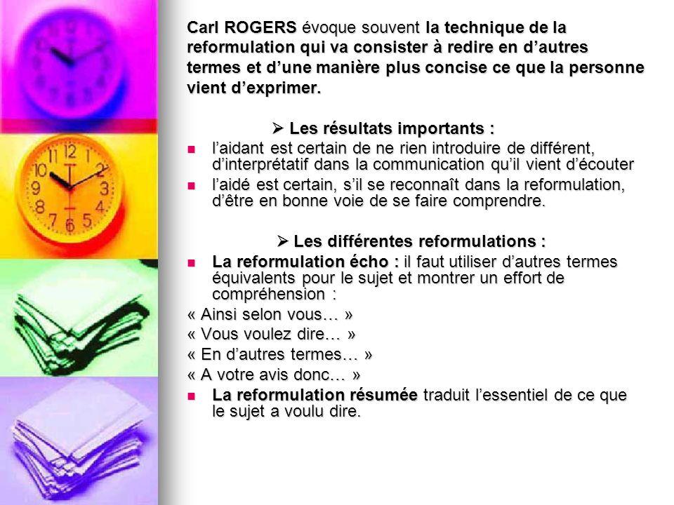 Carl ROGERS évoque souvent la technique de la