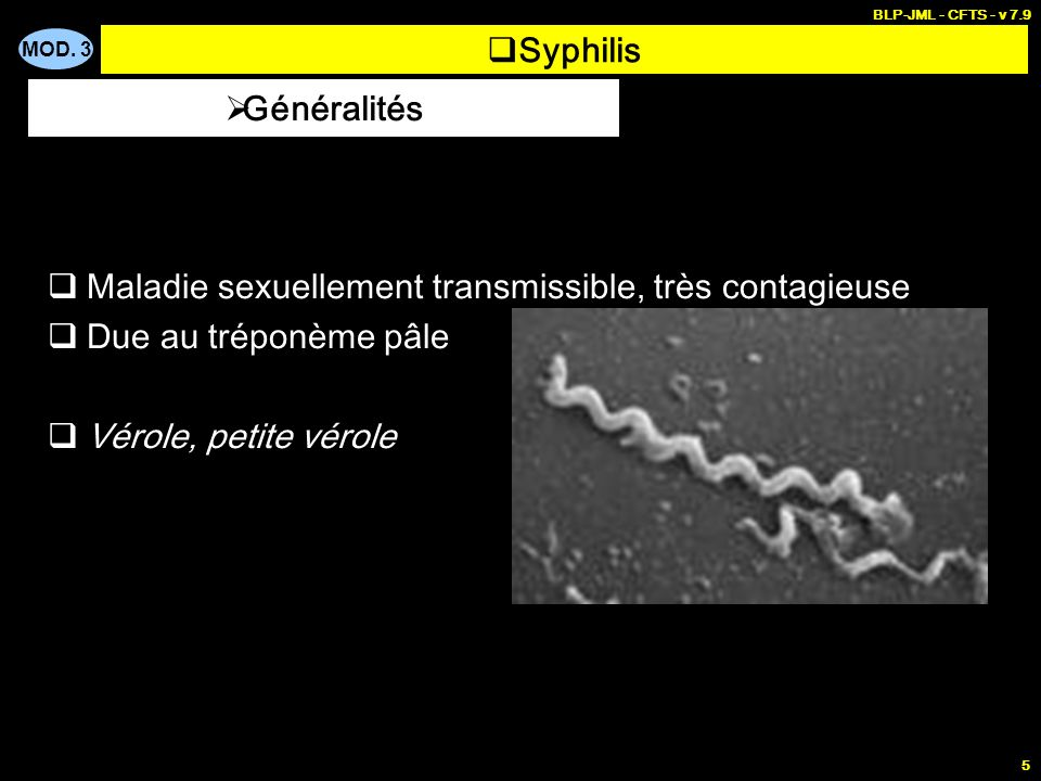 Maladie sexuellement transmissible, très contagieuse