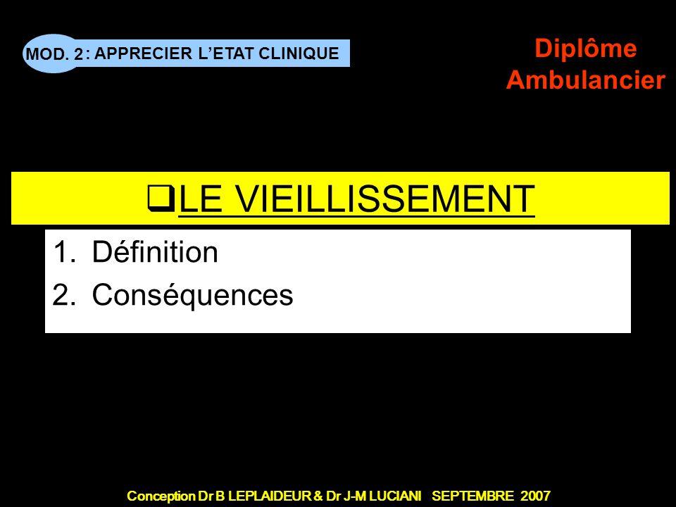PERSONNES DEPENDANTES 2 - Vieillissement Définition Conséquences
