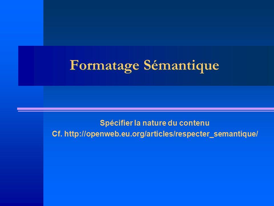Formatage Sémantique Spécifier la nature du contenu