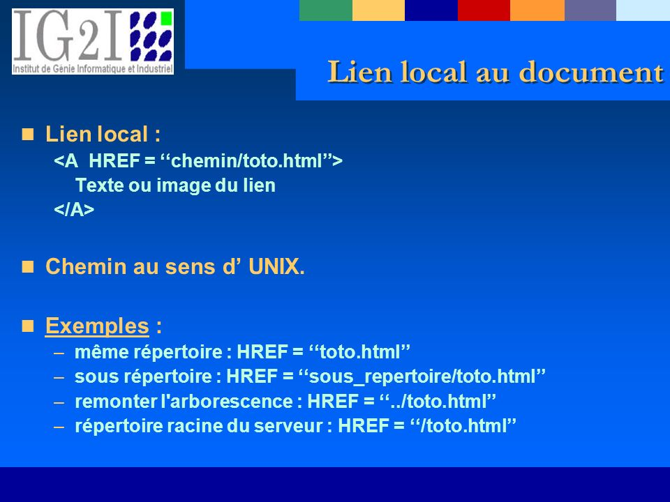Lien local au document Lien local : Chemin au sens d' UNIX. Exemples :