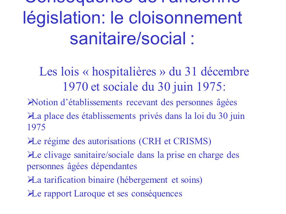 Conséquence de l'ancienne législation: le cloisonnement sanitaire/social :