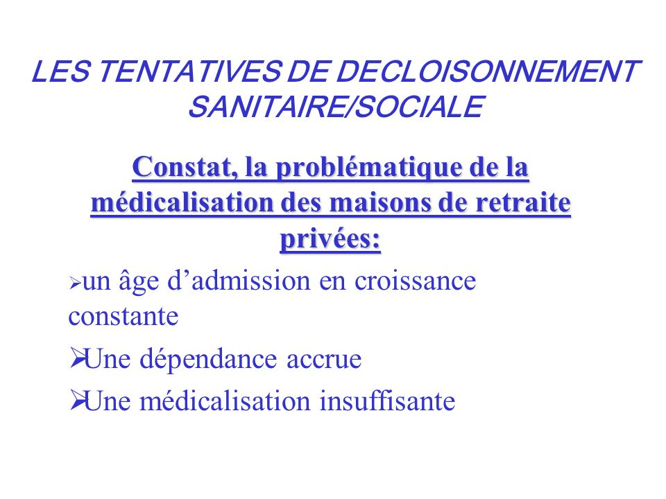 LES TENTATIVES DE DECLOISONNEMENT SANITAIRE/SOCIALE