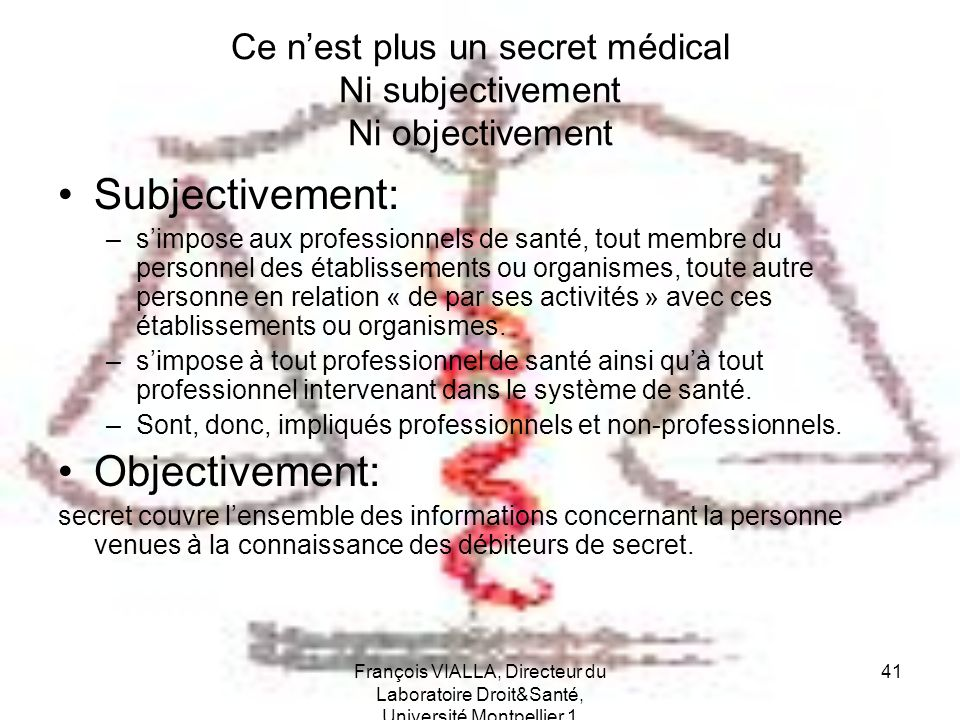 Ce n'est plus un secret médical Ni subjectivement Ni objectivement