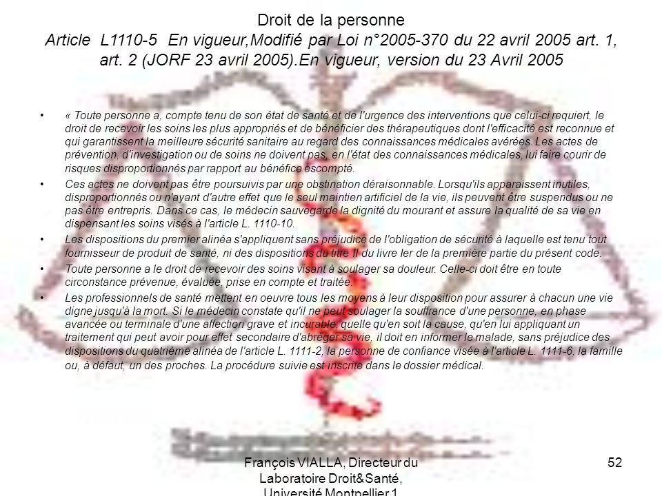 Droit de la personne Article L1110-5 En vigueur,Modifié par Loi n°2005-370 du 22 avril 2005 art. 1, art. 2 (JORF 23 avril 2005).En vigueur, version du 23 Avril 2005