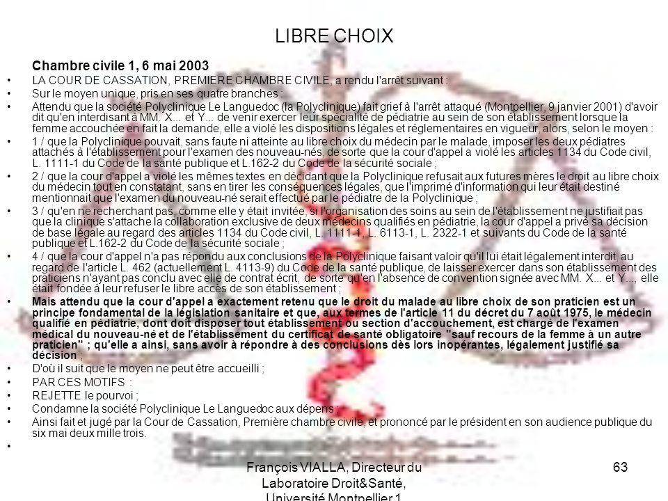 LIBRE CHOIX Chambre civile 1, 6 mai 2003. LA COUR DE CASSATION, PREMIERE CHAMBRE CIVILE, a rendu l arrêt suivant :