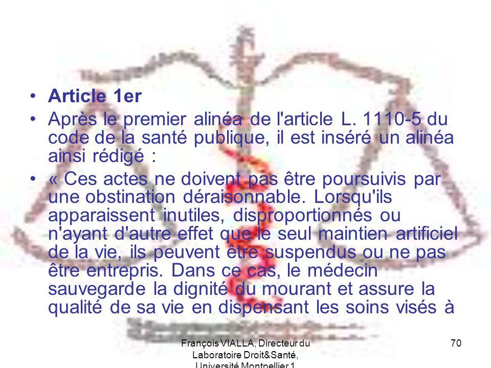 Article 1er Après le premier alinéa de l article L. 1110-5 du code de la santé publique, il est inséré un alinéa ainsi rédigé :