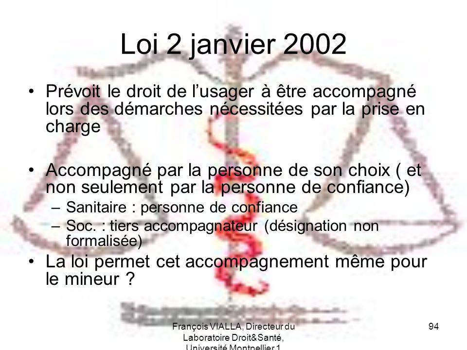 Loi 2 janvier 2002 Prévoit le droit de l'usager à être accompagné lors des démarches nécessitées par la prise en charge.