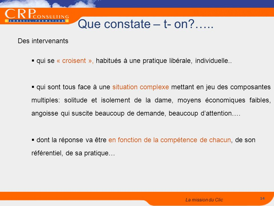 Que constate – t- on ….. Des intervenants