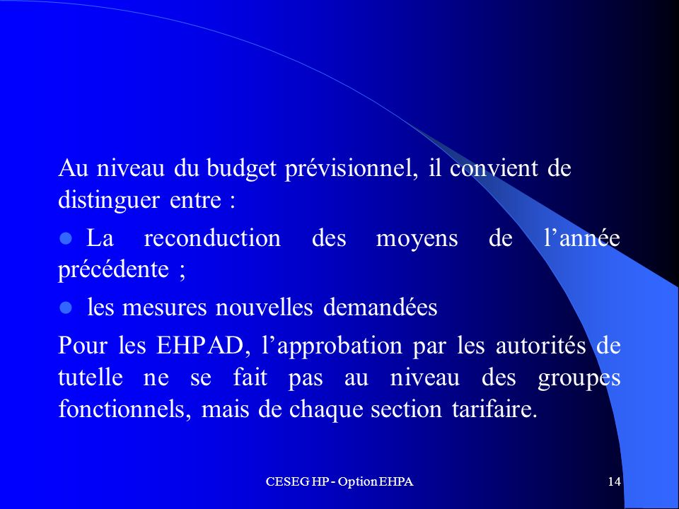 Au niveau du budget prévisionnel, il convient de distinguer entre :