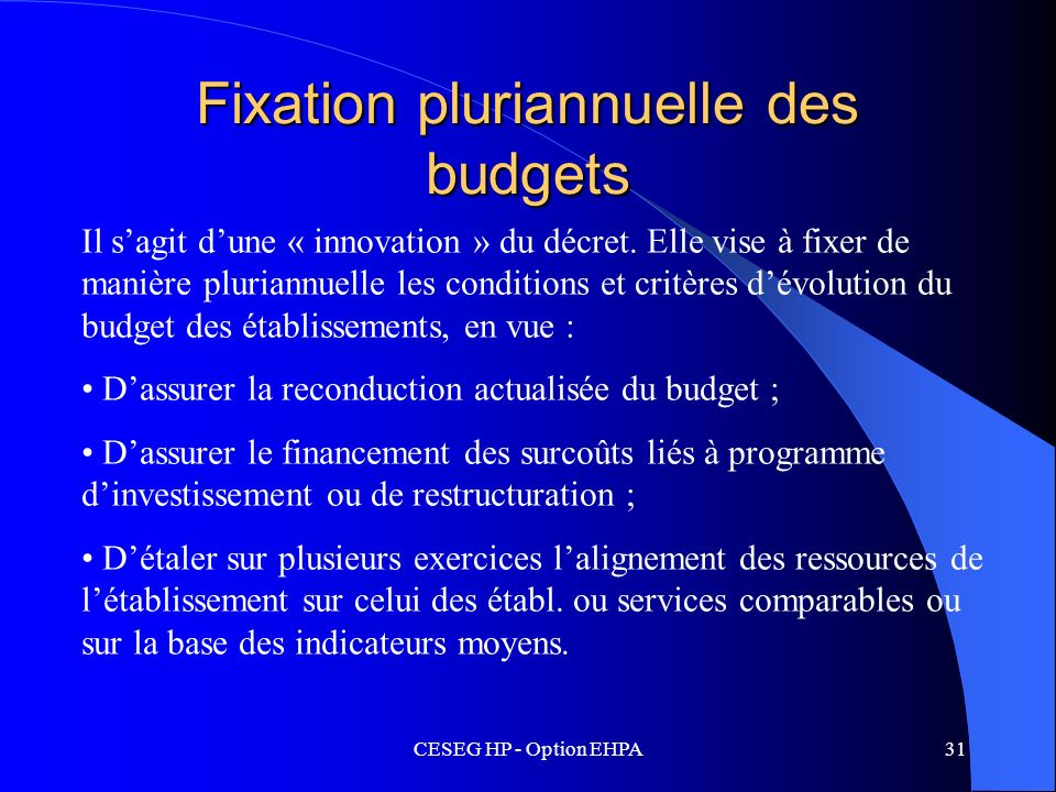 Fixation pluriannuelle des budgets